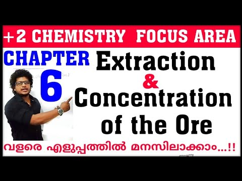 Download Plus two chemistry focus area / Chapter 6 / Concentration of the Ore / Extraction of the Ore