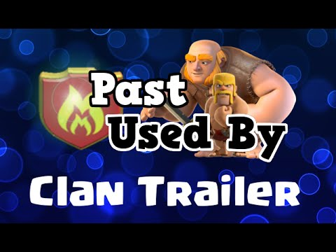 Past Used By Clan Trailer