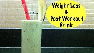 Weight Loss Drink / Post Workout Drink / Post Workout Smoothie