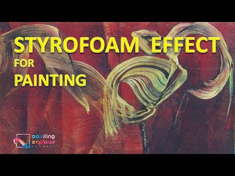 HOW TO PAINT USING STYROFOAM, OIL PAINTING ON CANVAS TUTORIAL GUIDE, UNIQUE TECHNIQUE ARTWORK TRICK