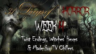 31 DAYS OF HORROR Week 4: Twist Endings, Witches