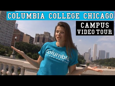 Columbia College Chicago - Video Tour