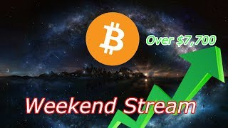 Bitcoin Live : BTC Over $7,700! Weekend Warriors. Episode 515 - Cryptocurrency Technical Analysis