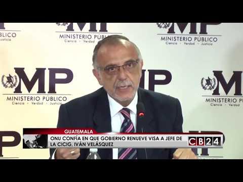 ONU confía en que gobierno de Guatemala renueve visa a jefe del jefe de la CICIG