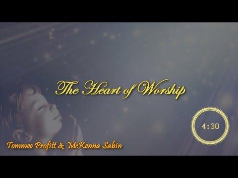 The Heart of Worship HD - By Tommee Profitt & McKenna Sabin
