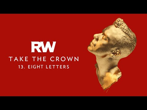 Robbie Williams | Eight Letters | Take The Crown Official Track