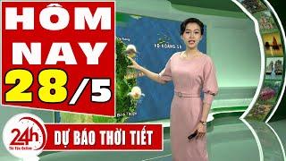 Dự báo thời tiết hôm nay mới nhất ngày 28/5/2020 | Dự báo thời tiết 3 ngày tới | TT24h