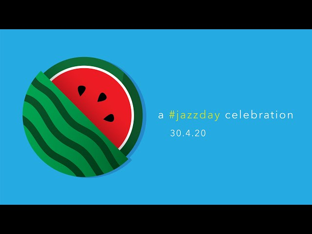 Watermelon Man, a Jazz day Celebration