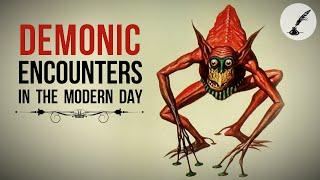 5 Horrifying Cases of Demons Encountered in the Modern Day