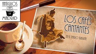 Los cafés cantantes | #AntiguosCafésdeMadrid