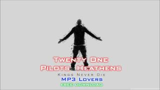 Twenty One Pilots Heathens 320kbps MP3 free download Link MP3 Lovers