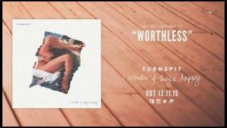 Turnspit - Worthless