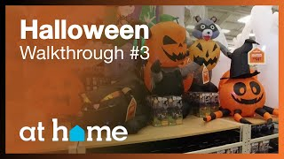 At Home Halloween Decorations & Inflatables 2019 - 3rd Walkthrough of Store Merchandise (Narrated)