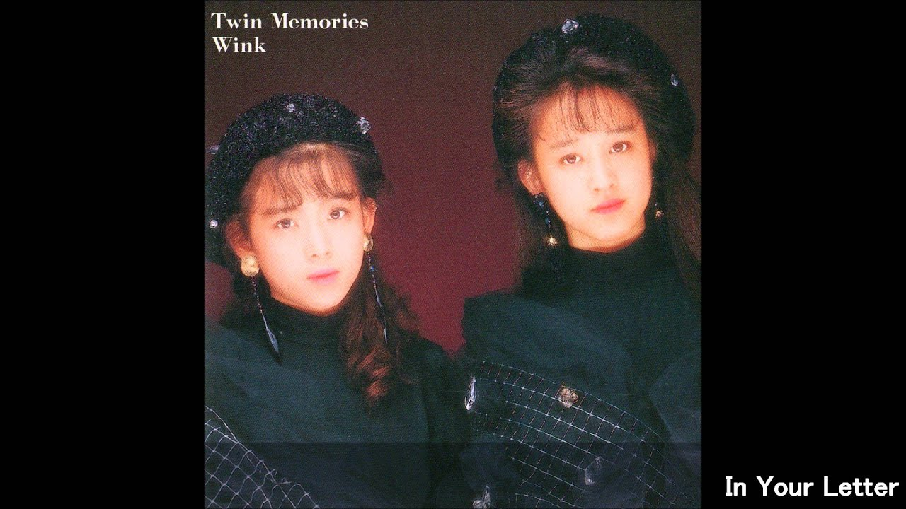 In Your Letter/Twin Memories 【Wink】