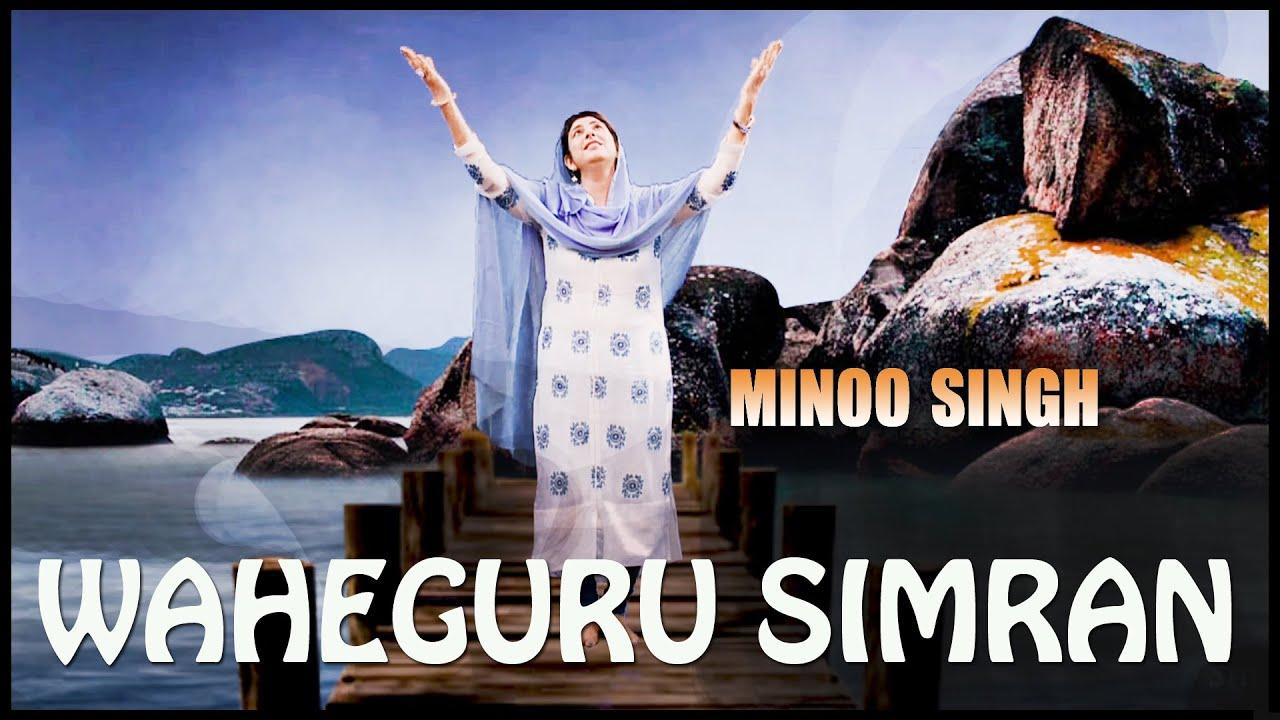 Waheguru Simran - Minoo Singh - YouTube