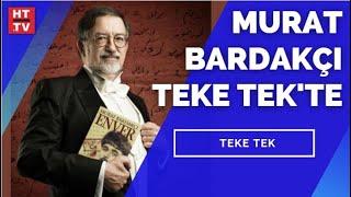 Murat Bardakçı Teke Tek'te soruları yanıtlıyor... #YAYINDA