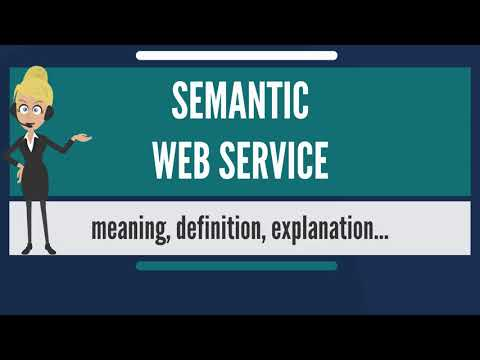 What is SEMANTIC WEB SERVICE? What does SEMANTIC WEB SERVICE mean? SEMANTIC WEB SERVICE meaning