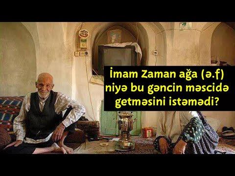 İmam Zaman ağa (ə.f) niyə bu gəncin məscidə getməsini istəmədi?