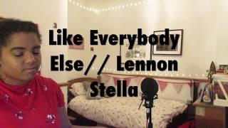 Like Everybody Else - Lennon Stella |  Jessye