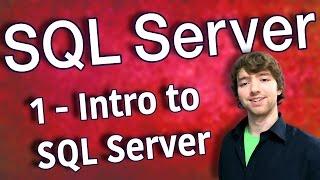 SQL Server 1 -  Intro to SQL Server