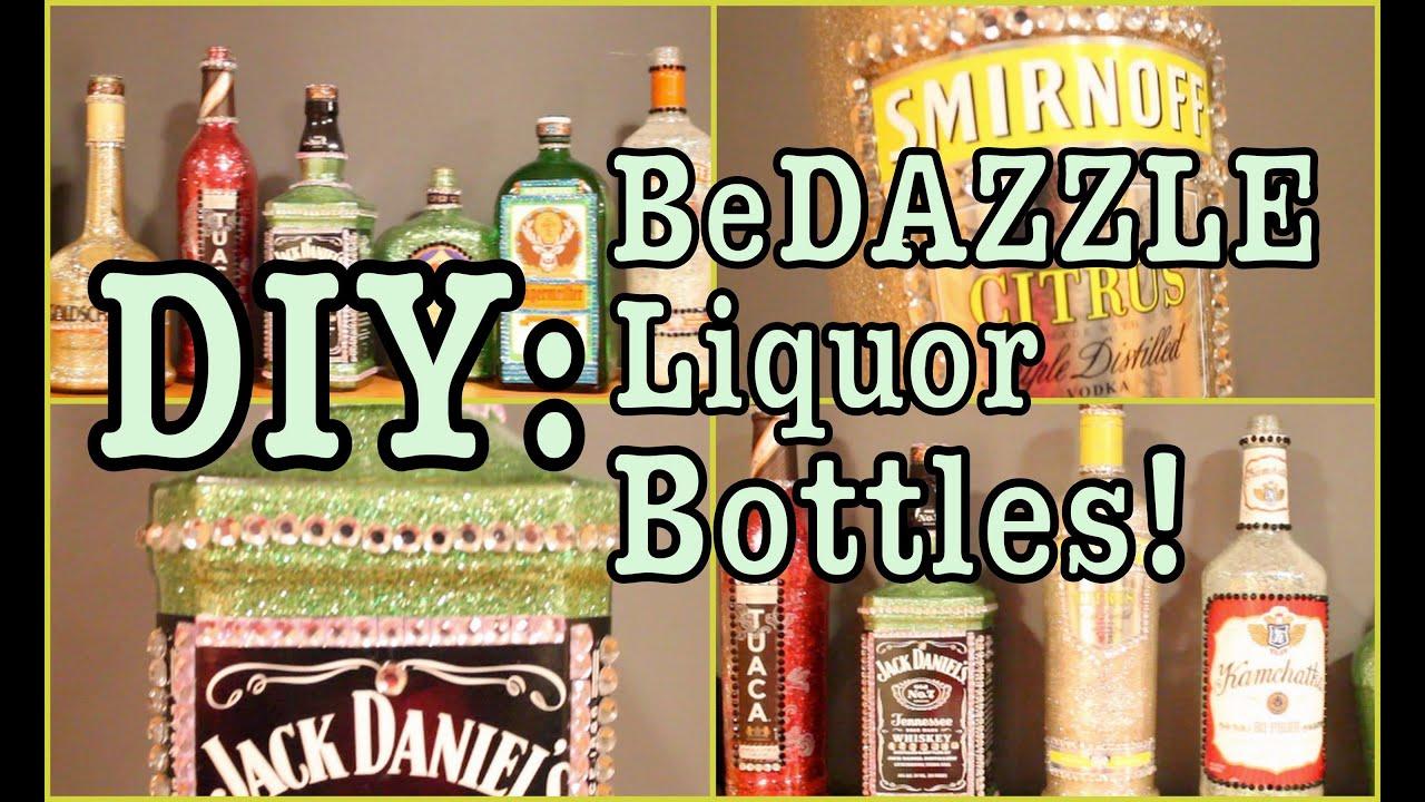 Diy Bedazzle Liquor Bottles Youtube