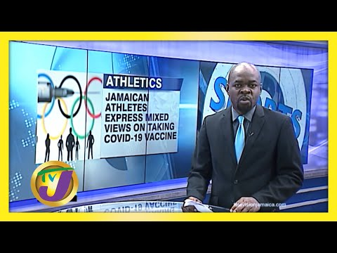 Jamaican Athletes Express Mixed Views on Covid-19 Vaccine | TVJ Sports