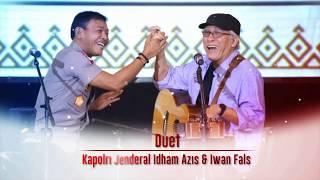 "Download ""IBU"" DUET KAPOLRI JENDERAL POL IDHAM AZIS DAN IWAN FALS"