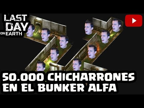 50.000 CHICHARRONES EN EL BUNKER ALFA | LAST DAY ON EARTH | [El Chicha]