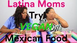 Latina Moms Try VEGAN MEXICAN  Food   Taste Test   mitú