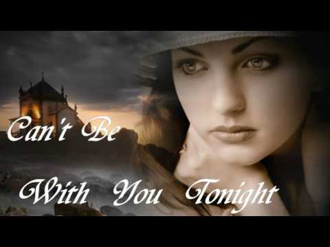 Can't Be With You Tonight  ...