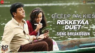 Rekkeyaa Duet BREAKDOWN | Kavacha | Shivaraj Kumar & Baby Anunaya | Dileep Talkies