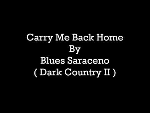 Blues Saraceno - Carry Me Back Home [ Lyrics Video ]
