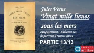 Livre audio complet : Vingt mille lieues sous les mers - Partie 13/13