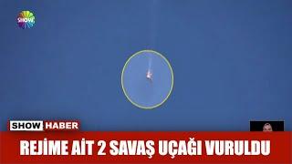 Rejime ait 2 savaş uçağı vuruldu