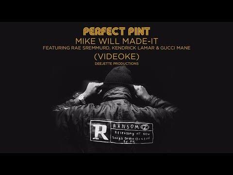 Mike WiLL Made-It - Perfect Pint ft. Kendrick Lamar, Gucci Mane, Rae Sremmurd - karaoke