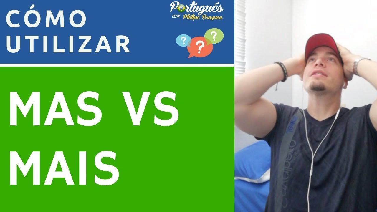 Dose La Diferencia Entre Mas Y Mais Y Como Utilizarlos De Forma Correcta En Portugués Clase Youtube