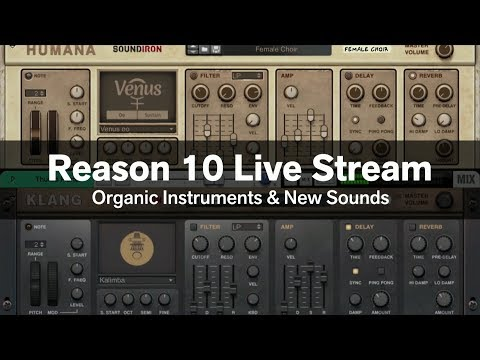 Reason 10 Live Stream #3: Organic Instruments & Sounds