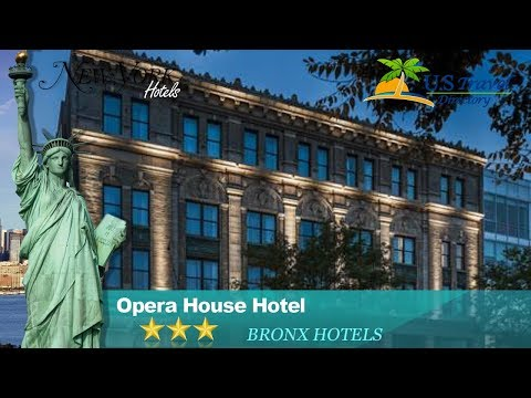 Opera House Hotel - Bronx Hotels, New York