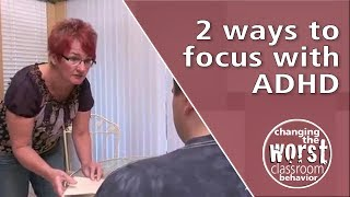 2 Ways to focus with ADHD