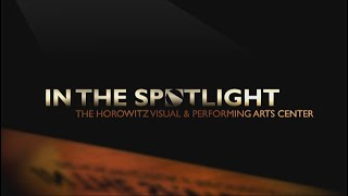 In The Spotlight, Horowitz Visual and Performing Arts Center - Summer 2014