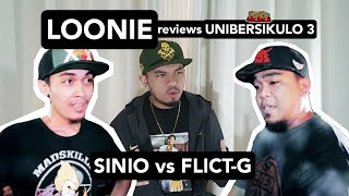 LOONIE | BREAK IT DOWN: Rap Battle Review E133 | UNIBERSIKULO 3: SINIO vs FLICT-G