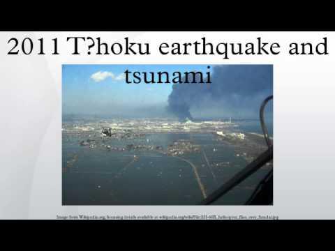 2011 Tōhoku earthquake and tsunami