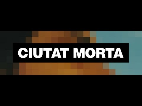 Ciutat Morta Documental Completo