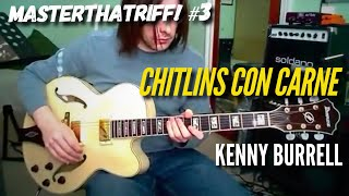 """Chitlins Con Carne"" by Kenny Burrell - Guitar Lesson w/TAB - MasterThatRiff! 3"