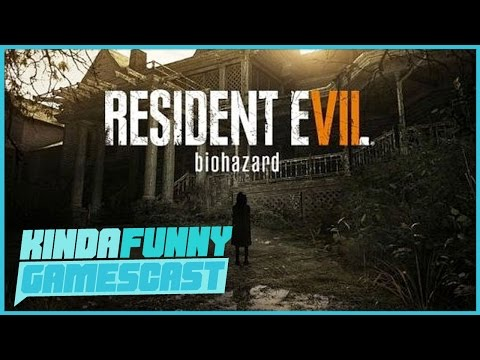 What's Up With Resident Evil 7? – Kinda Funny Gamescast Ep. 97 (Pt. 4)
