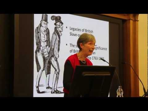 """Towards a New Past: the Legacies of British Slave-ownership"" by Professor Catherine Hall"