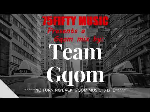 A 75Fifty Music Gqom Mix by: East London [Team-Gqom] (28-09-2018)