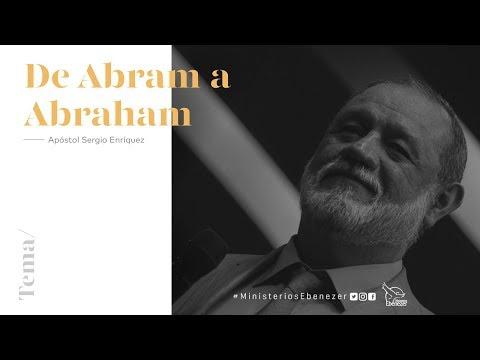 Tema : De Abram a Abraham - Apóstol Sergio Enríquez O. - 2do. Servicio Domingo 30/07/2017
