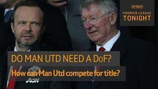 Do Man Utd need a Director of Football? | Premier League Tonight