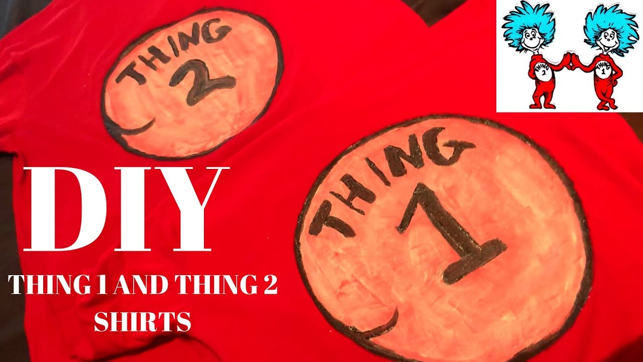 Easy Diy Thing 1 And Thing 2 Shirts Youtube